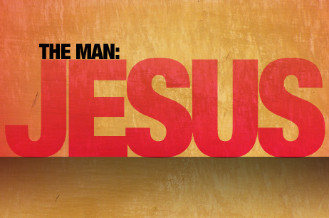 Jesus Christ: The Man